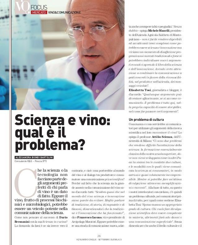 VQ numero cinque - settembre duemila13 26 focus C he la scienza o la tecnologia non faccianopartede- gliargomentipre- feri...