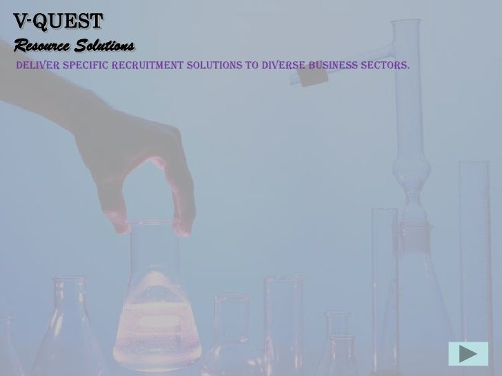 V-QUEST<br />Resource Solutions<br /> deliver specific recruitment solutions to diverse business sectors.<br />