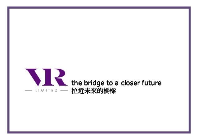 the bridge to a closer futurethe bridge to a closer futurethe bridge to a closer futurethe bridge to a closer future 拉近未來拉...