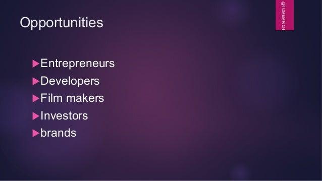 @TOMEMRICH Opportunities uEntrepreneurs uDevelopers uFilm makers uInvestors ubrands