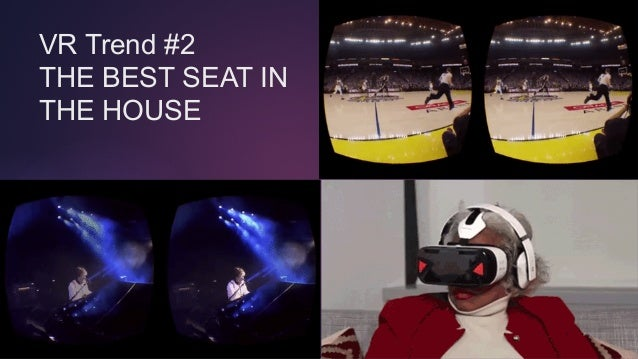 @TOMEMRICH VR Trend #2 THE BEST SEAT IN THE HOUSE
