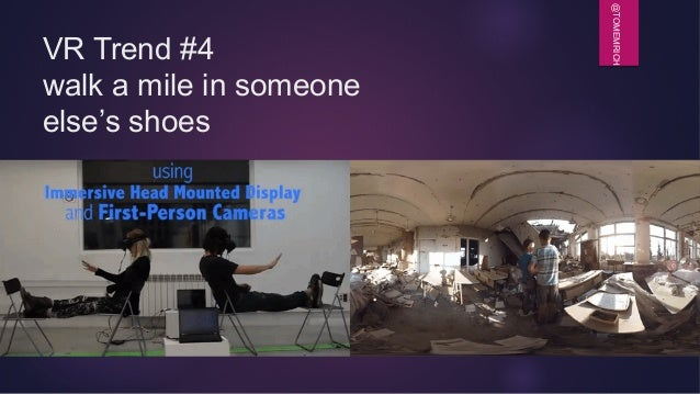 @TOMEMRICH VR Trend #4 walk a mile in someone else's shoes