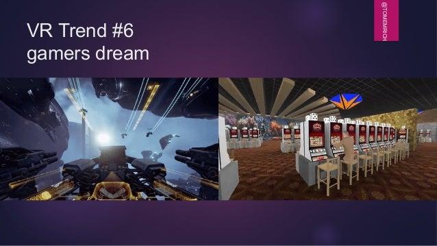 @TOMEMRICH VR Trend #6 gamers dream