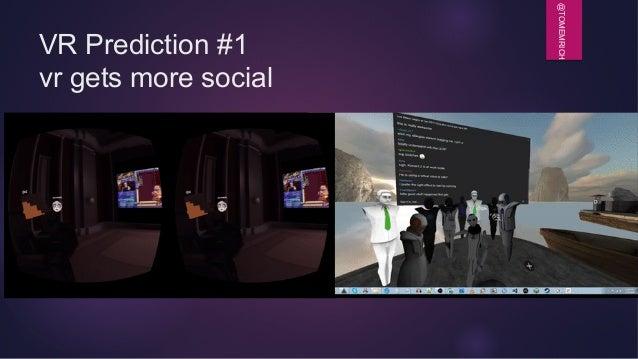 @TOMEMRICH VR Prediction #1 vr gets more social