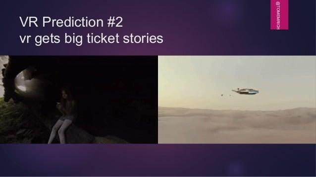 @TOMEMRICH VR Prediction #2 vr gets big ticket stories