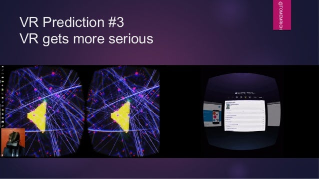 @TOMEMRICH VR Prediction #3 VR gets more serious