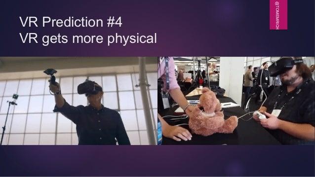 @TOMEMRICH VR Prediction #4 VR gets more physical