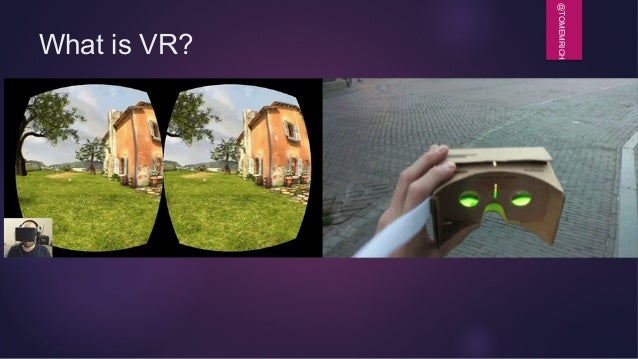 @TOMEMRICH What is VR?