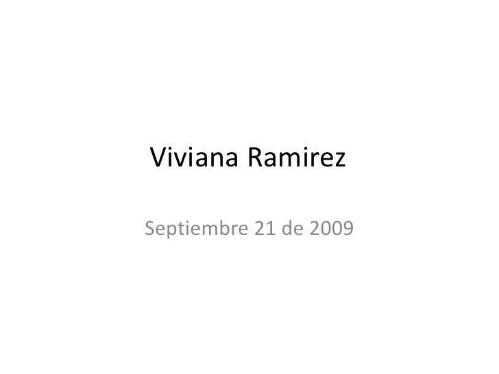 Viviana Ramirez<br />Septiembre 21 de 2009<br />