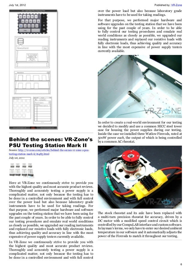 July 1st, 2012 Published by: VR-Zone 6 Behind the scenes: VR-Zone's PSU Testing Station Mark II Source: http://vr-zone.com...