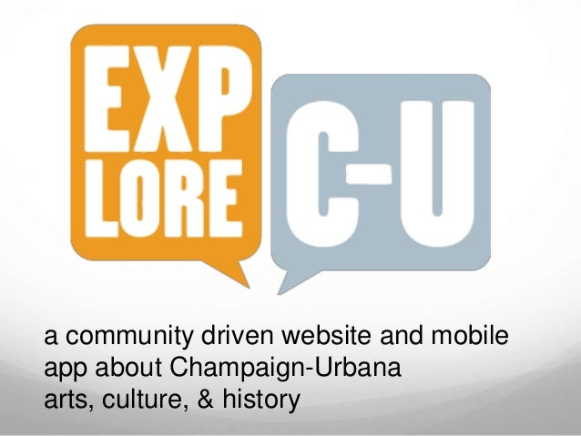 a community driven website and mobileapp about Champaign-Urbanaarts, culture, & history