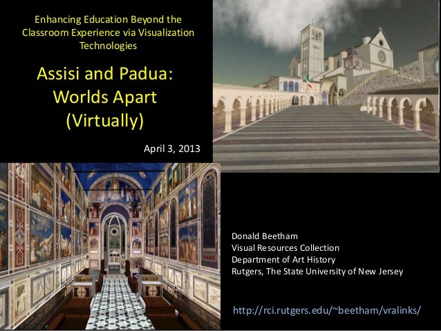 Assisi and Padua:Worlds Apart(Virtually)Donald BeethamVisual Resources CollectionDepartment of Art HistoryRutgers, The Sta...