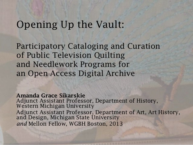 Opening Up the Vault: Participatory Cataloging and Curation of Public Television Quilting and Needlework Programs for an O...