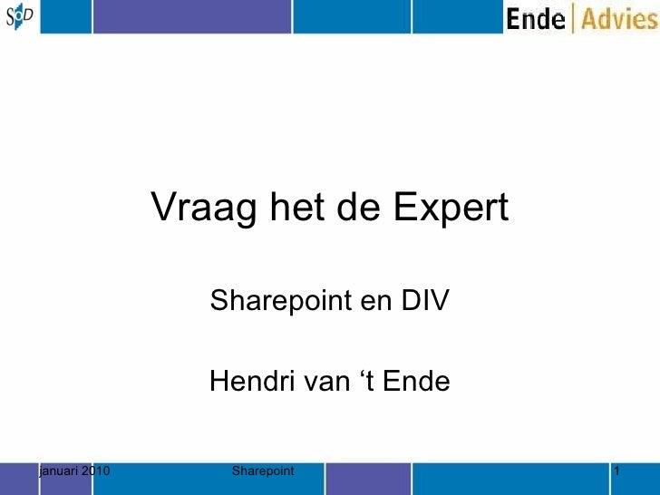 Vraag het de Expert Sharepoint en DIV Hendri van 't Ende