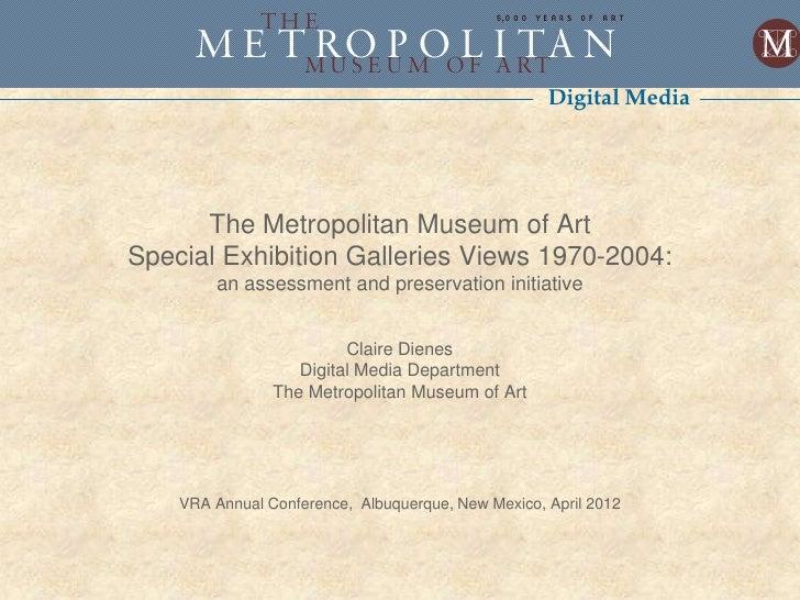 Digital Media      The Metropolitan Museum of ArtSpecial Exhibition Galleries Views 1970-2004:        an assessment and pr...