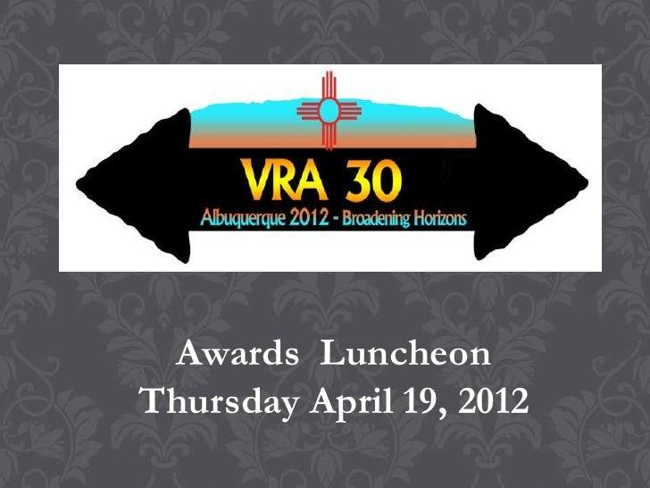 Awards LuncheonThursday April 19, 2012