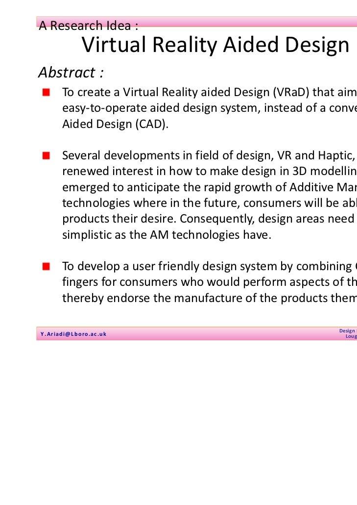 01January2011AResearchIdea:              VirtualRealityAidedDesign(VRaD)Abstract:       TocreateaVirtualReal...