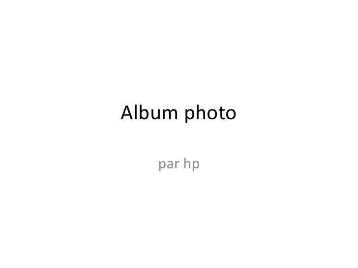 Album photo<br />par hp<br />