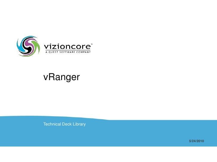vRanger<br />Technical Deck Library<br />5/24/2010<br />