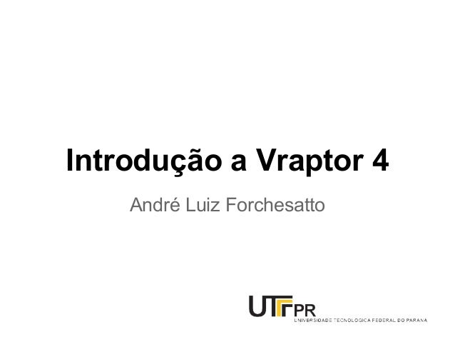 Introdução a Vraptor 4 André Luiz Forchesatto