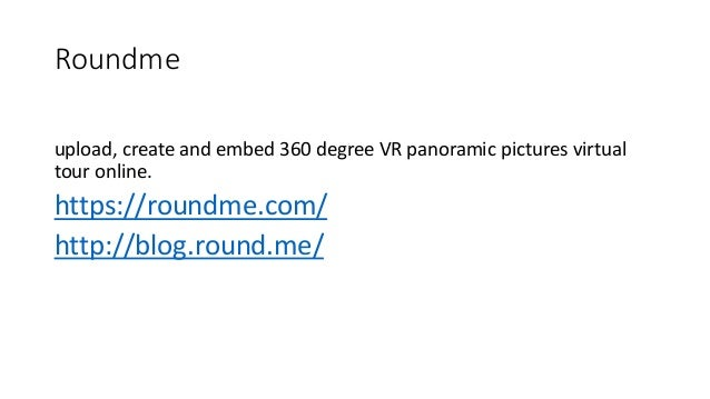 Roundme upload, create and embed 360 degree VR panoramic pictures virtual tour online. https://roundme.com/ http://blog.ro...