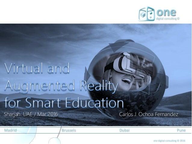 one digital consulting © 2016 Madrid Brussels Dubai Pune Sharjah. UAE / Mar 2016 Carlos J. Ochoa Fernandez