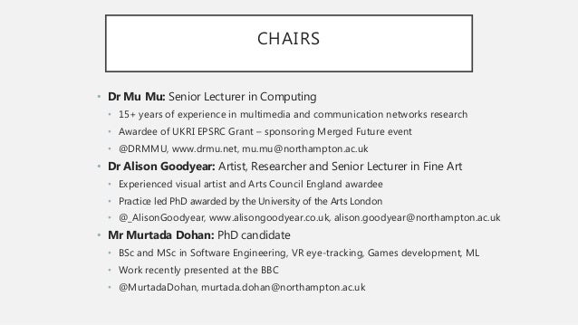 CHAIRS • Dr Mu Mu: Senior Lecturer in Computing • 15+ years of experience in multimedia and communication networks researc...