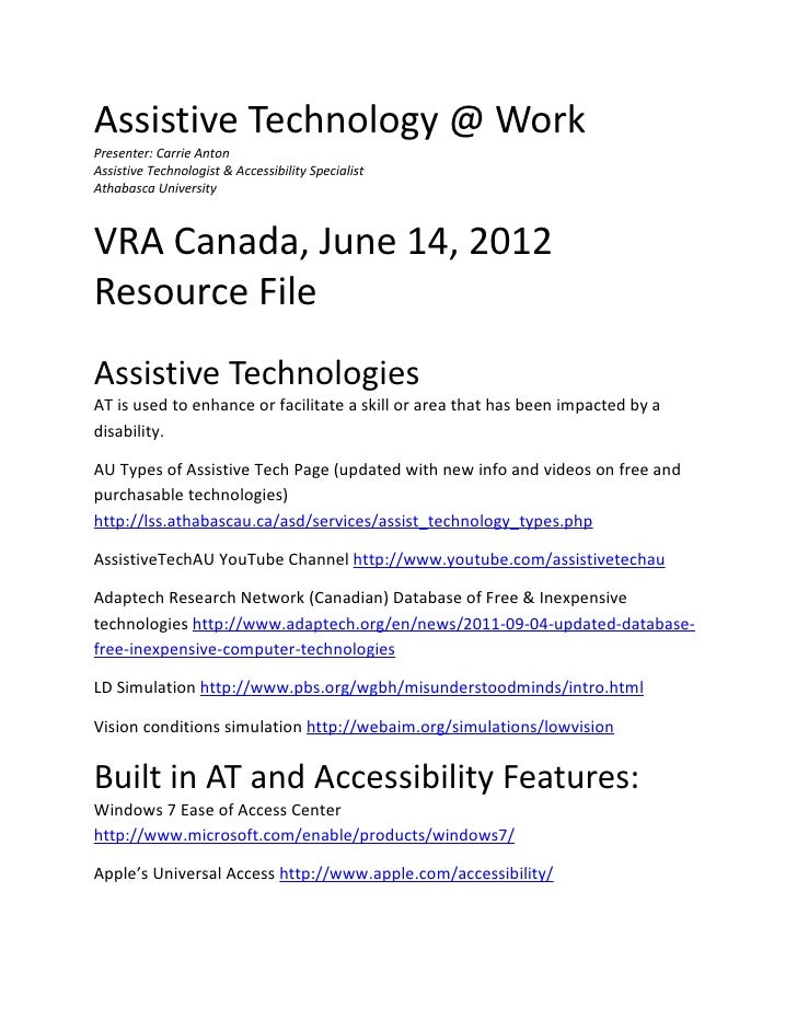 Assistive Technology @ WorkPresenter: Carrie AntonAssistive Technologist & Accessibility SpecialistAthabasca UniversityVRA...