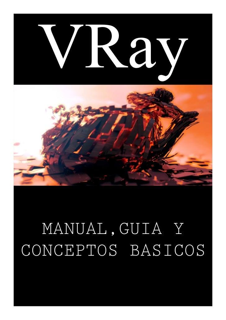 VRay  MANUAL,GUIA YCONCEPTOS BASICOS