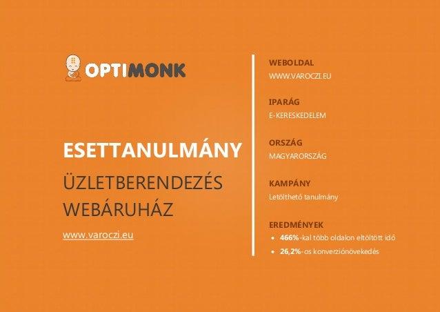 www.optimonk.hu ESETTANULMÁNY ÜZLETBERENDEZÉS WEBÁRUHÁZ www.varoczi.eu WEBOLDAL WWW.VAROCZI.EU IPARÁG E-KERESKEDELEM ORSZÁ...