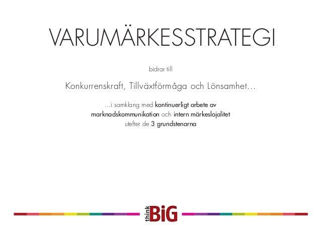 TACK FÖR ER UPPMÄRKSAMHET! Lotta Möllerberg lotta@think-big.se