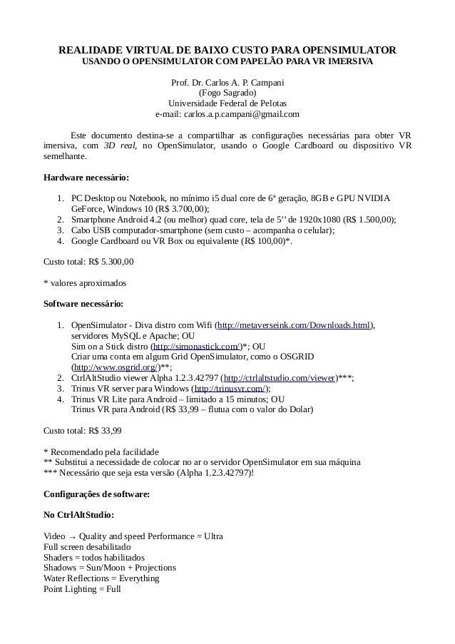 REALIDADE VIRTUAL DE BAIXO CUSTO PARA OPENSIMULATOR USANDO O OPENSIMULATOR COM PAPELÃO PARA VR IMERSIVA Prof. Dr. Carlos A...