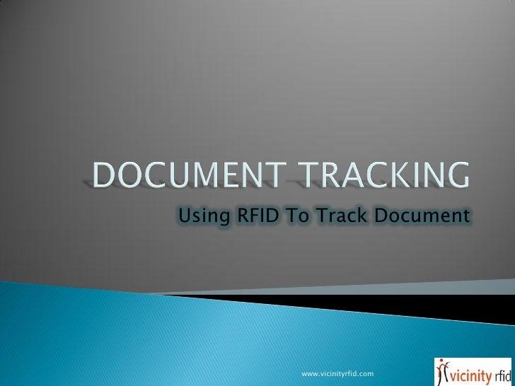 Using RFID To Track Document                www.vicinityrfid.com   1