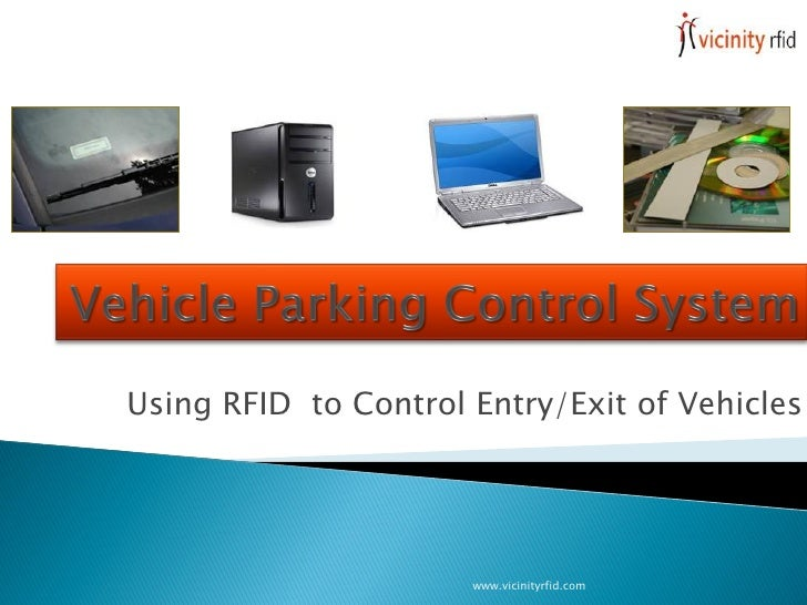 Using RFID to Control Entry/Exit of Vehicles                           www.vicinityrfid.com