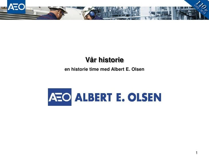 Vår historieen historie time med Albert E. Olsen                                       1