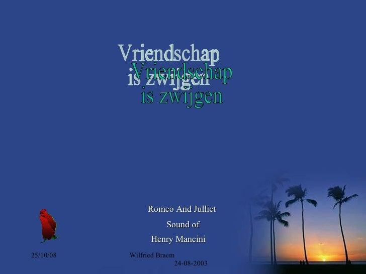05/06/09 Wilfried Braem  24-08-2003 Vriendschap is zwijgen Romeo And Julliet  Sound of Henry Mancini