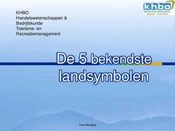 KHBOHandelswetenschappen &BedrijfskundeToerisme- enRecreatiemanagement                 De 5 bekendste                 land...