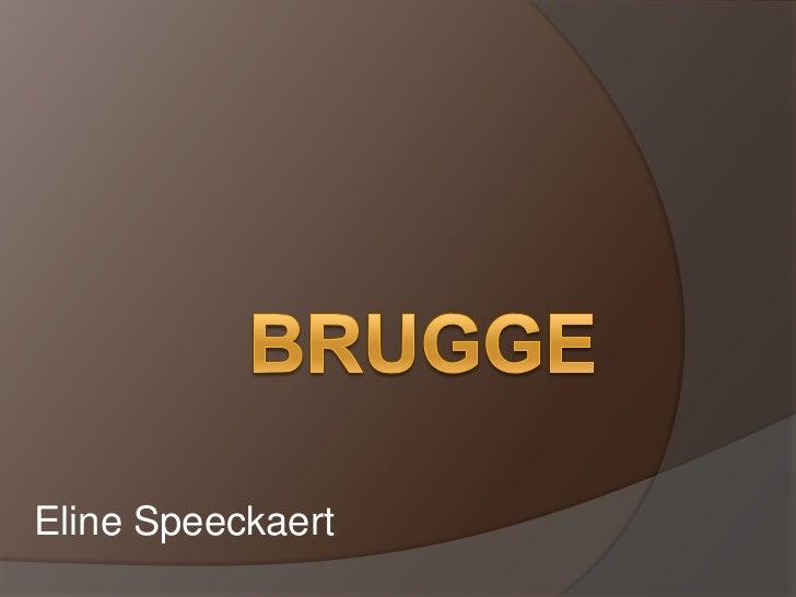 Brugge<br />Eline Speeckaert<br />