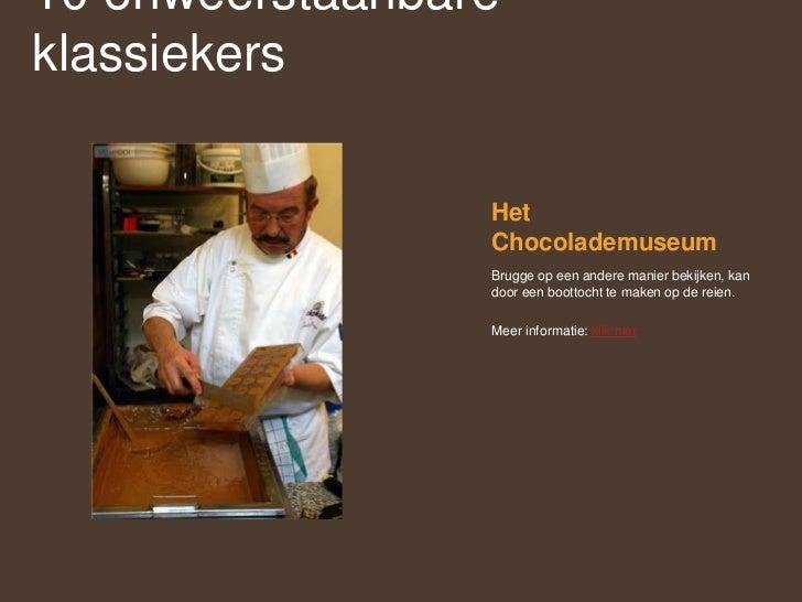 Het Chocolademuseum<br />Brugge op een andere manier bekijken, kan door een boottocht te maken op de reien. <br />Meer inf...