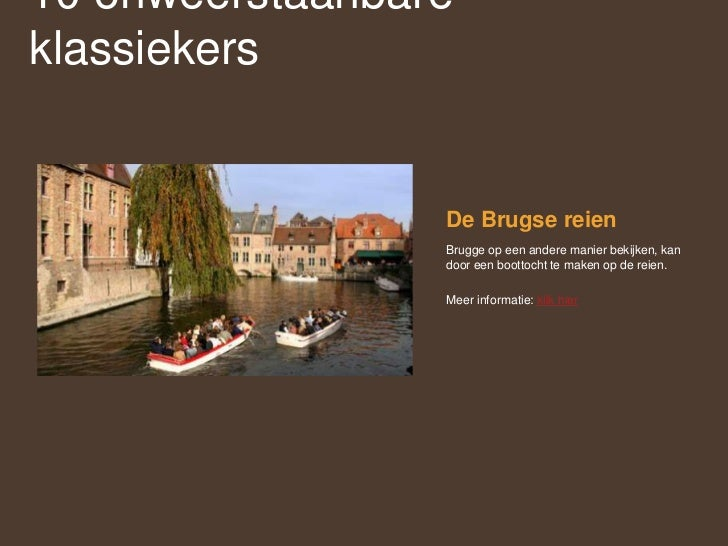 De Brugse reien<br />Brugge op een andere manier bekijken, kan door een boottocht te maken op de reien. <br />Meer informa...