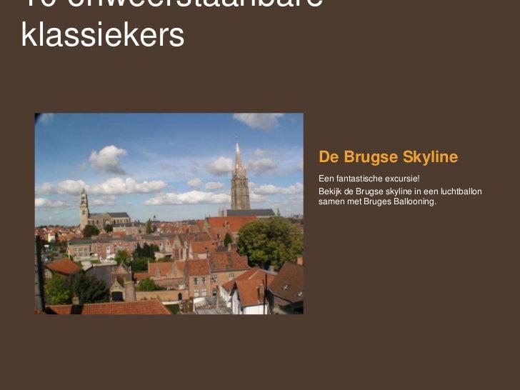 De Brugse Skyline<br />Een fantastische excursie!<br />Bekijk de Brugse skyline in een luchtballon samen met BrugesBalloon...