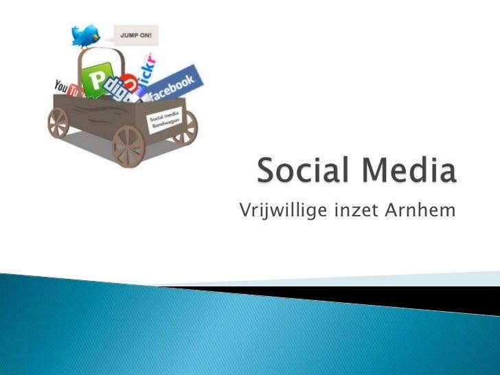 Social Media <br />Vrijwillige inzet Arnhem<br />