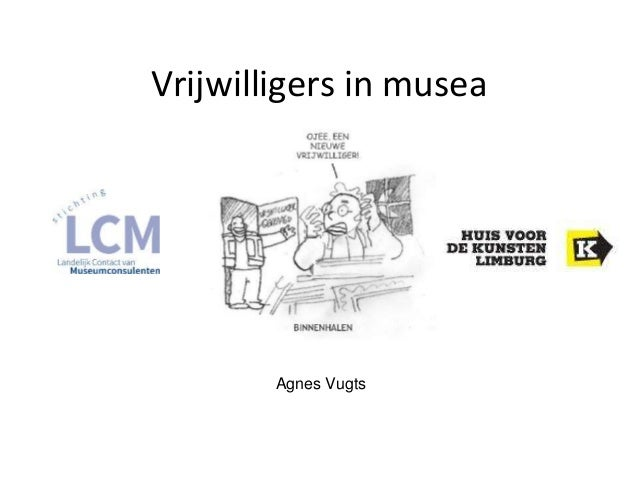 Vrijwilligers in musea  Agnes Vugts