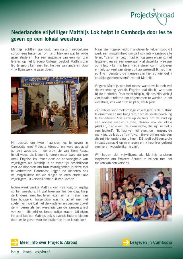 help... learn... explore! Lesgeven in CambodjaMeer info over Projects Abroad Matthijs, achttien jaar oud, nam na zijn midd...