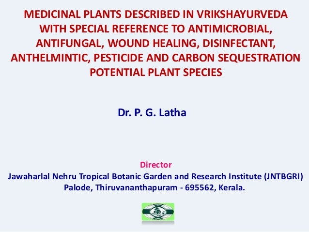 MEDICINAL PLANTS DESCRIBED IN VRIKSHAYURVEDA WITH SPECIAL REFERENCE TO ANTIMICROBIAL, ANTIFUNGAL, WOUND HEALING, DISINFECT...