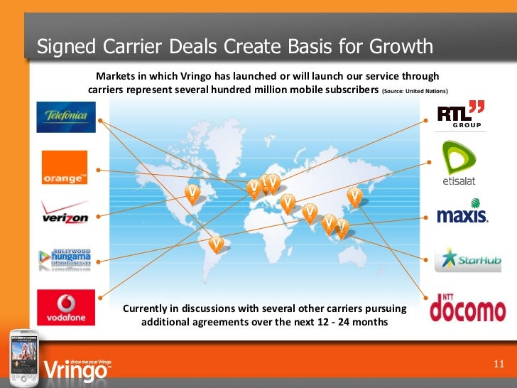 Signed Carrier Deals Create Basis for Growth       Markets in which Vringo has launched or will launch our service through...