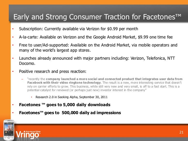 Early and Strong Consumer Traction for Facetones™•   Subscription: Currently available via Verizon for $0.99 per month•   ...