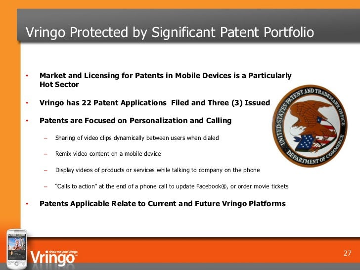 Vringo Protected by Significant Patent Portfolio•   Market and Licensing for Patents in Mobile Devices is a Particularly  ...