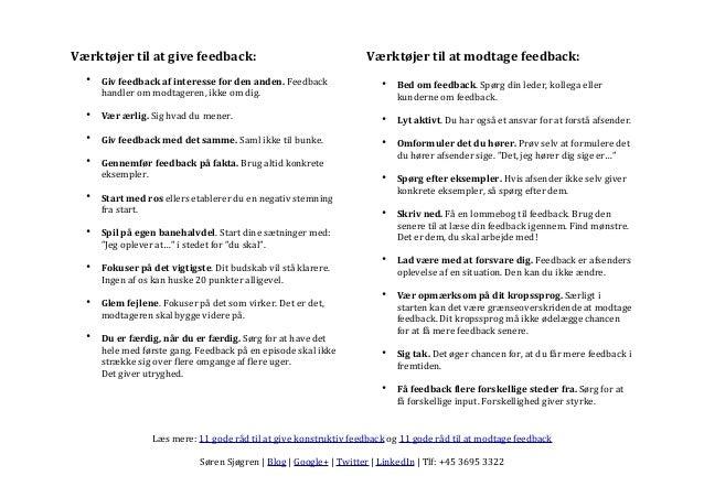 Værktøjer  til  at  give  feedback: • Giv  feedback  af  interesse  for  den  anden.  Feedback   h...
