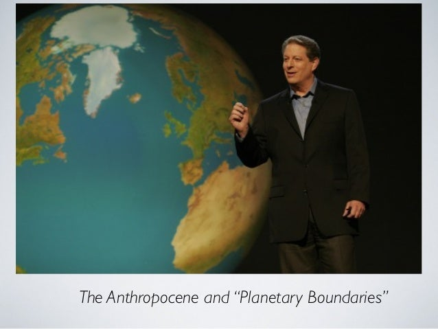 "The Anthropocene and ""Planetary Boundaries"""